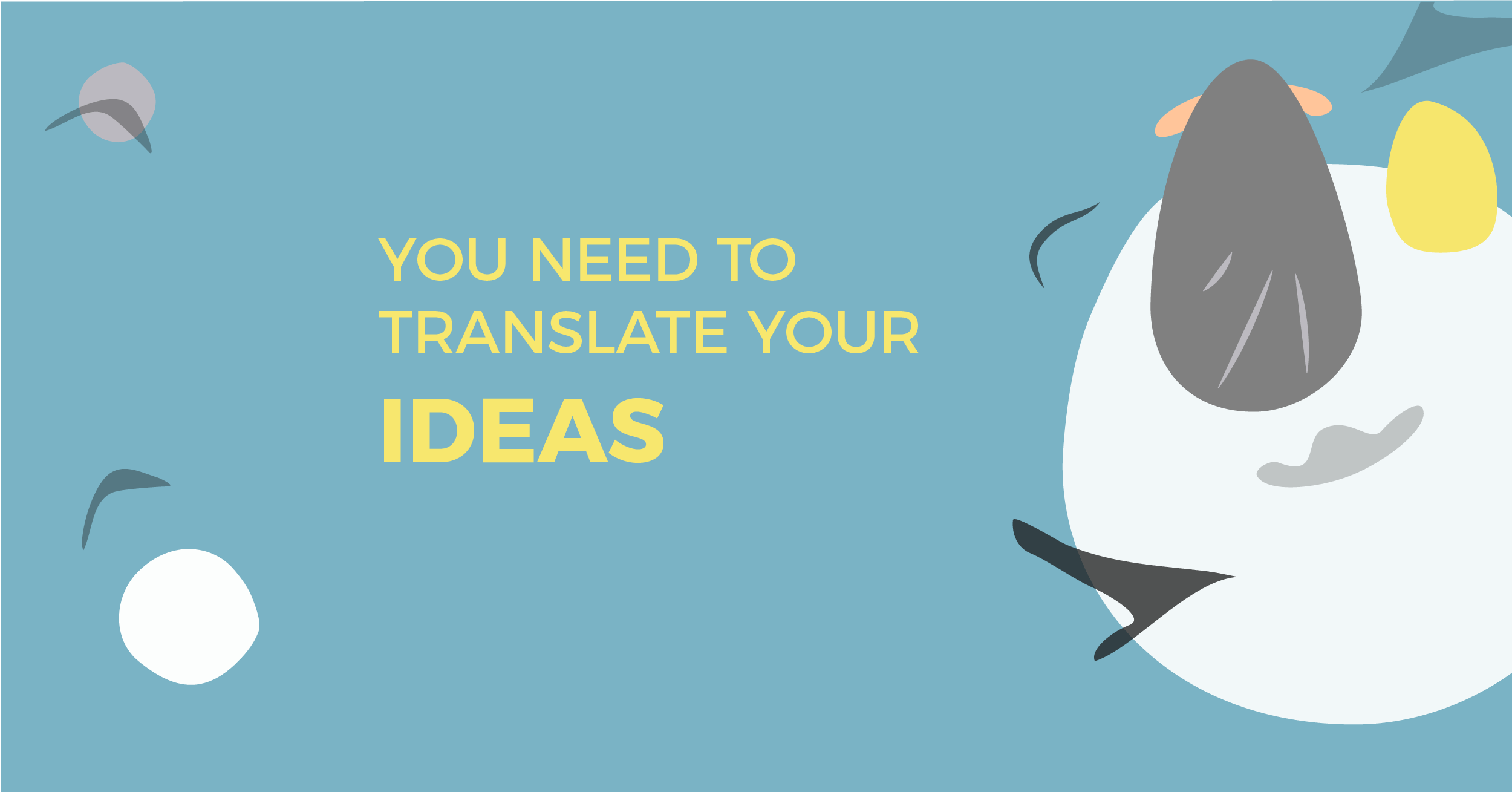 Translate your ideas